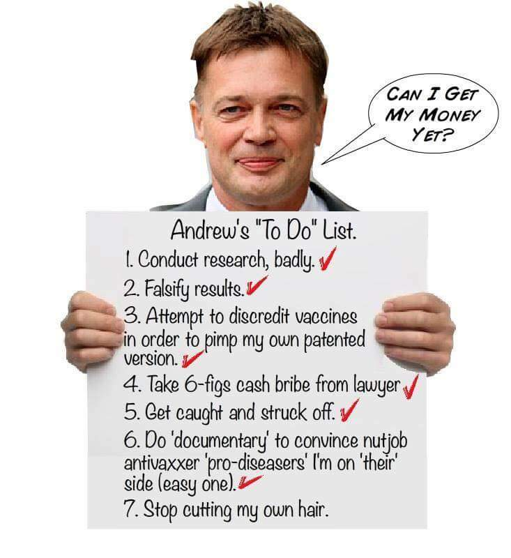 Andrew Wakefield, disgraced researcher, failed doctor, scam artist.